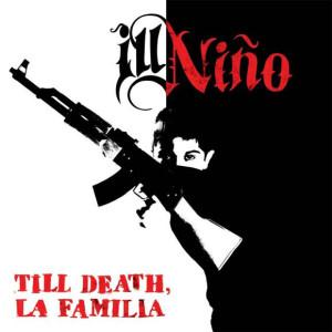ill_nino_till_death_la_familia